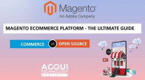 Magento Ecommerce Platform - The Ultimate Guide