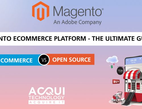 Magento Ecommerce Platform – The Ultimate Guide